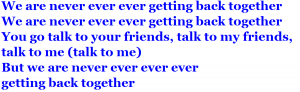 We Are Never Ever Getting Back Together - Taylor Swift⑥