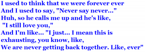 We Are Never Ever Getting Back Together - Taylor Swift⑦
